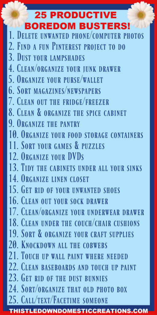 Complete list of productive boredom busters.